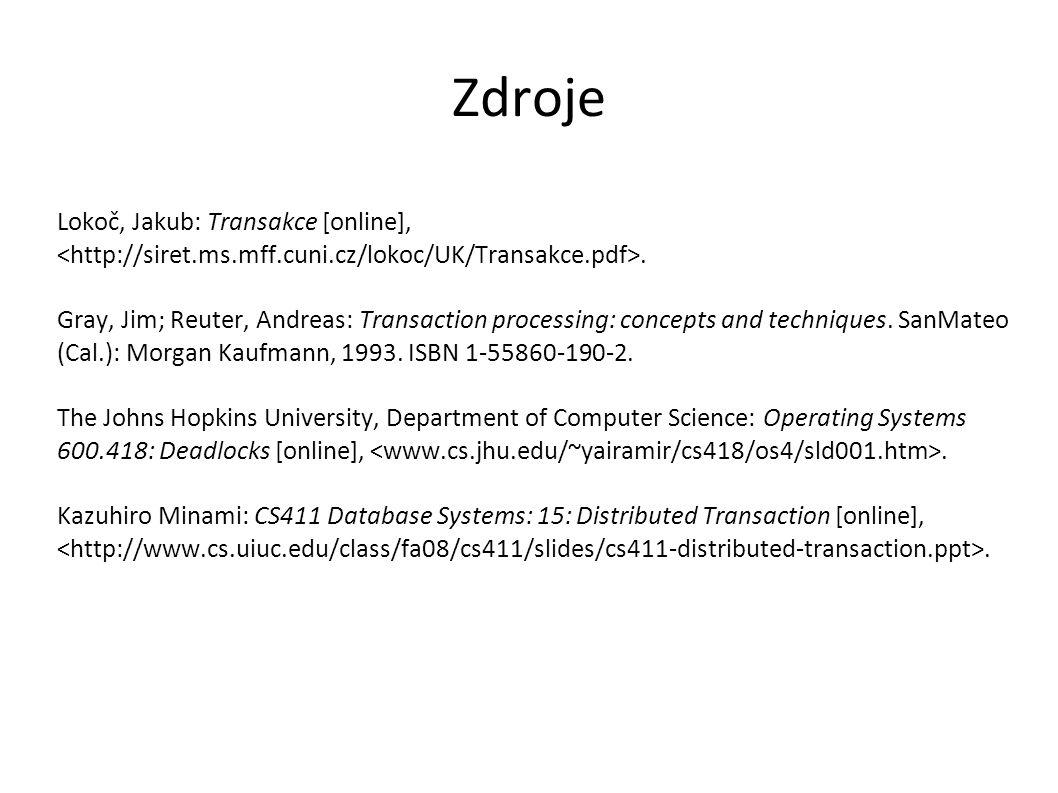 Zdroje Lokoč, Jakub: Transakce [online], <http://siret.ms.mff.cuni.cz/lokoc/UK/Transakce.pdf>.